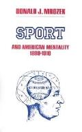 Sport and American Mentality, 1880-1910