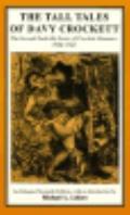 Tall Tales of Davy Crockett: The Second Nashville Series of Crockett Almanacs, 1839-1841 - M...