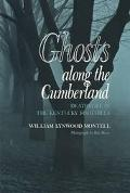 Ghosts Along the Cumberland Deathlore in the Kentucky Foothills