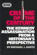 Crime of the Century The Kennedy Assassination from a Historian's Perspective