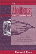 Abolitionist in the Appalachian South Ezekiel Birdseye on Slavery, Capitalism, and Separate ...