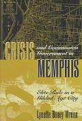 Crisis and Commission Government in Memphis Elite Rule in a Gilded Age City