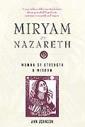 Miryam of Nazareth Woman of Strength & Wisdom
