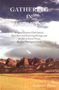 Gathering in Harmony A Saga of Southern Utah Families, Their Roots and Pioneering Heritage, ...