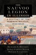 The Nauvoo Legion in Illinois: A History of the Mormon Militia, 1841-1846