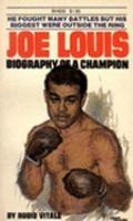 Joe Louis : Biography of a Champion