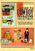 Hake's Guide to Cowboy Character Collectibles: An Illustrated Price Guide Covering 50 Years ...
