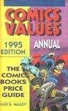 Comics Values Annual : 1995 : The Comic Books Price Guide