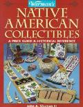 Warman's Native American Collectibles A Price Guide & Historical Reference