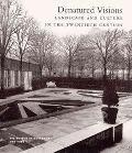Denatured Visions Landscape and Culture in the Twentieth Century