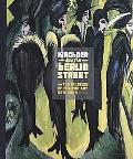 Kirchner and the Berlin Street: Alienation and Allure