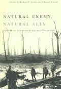 Natural Enemy, Natural Ally Toward an Environmental History of Warfare