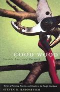 Good Wood Growth, Loss, And Renewal