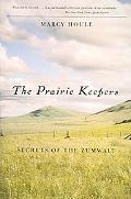 Prairie Keepers Secrets of the Zumwalt