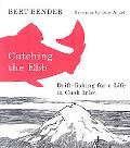 Catching the Ebb: Drift-Fishing for a Life in Cook Inlet