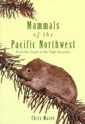 Mammals of the Pacific Northwest From the Coast to the High Cascades