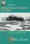 Guide to Oregon South Coast History Traveling the Jedediah Smith Trail