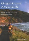 Oregon Coastal Access Guide A Mile-By-Mile Guide to Scenic and Recreational Attractions