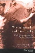Whistlepunks & Geoducks Oral Histories from the Pacific Northwest