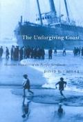Unforgiving Coast Maritime Disasters of the Pacific Northwest