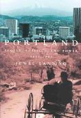 Portland People, Politics, and Power, 1851-2001