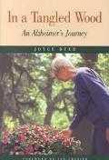 In a Tangled Wood An Alzheimer's Journey
