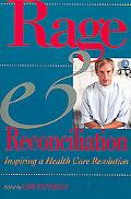 Rage & Reconciliation Inspiring a Health Care Revolution