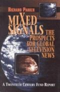 Mixed Signals The Prospects for Global Television News