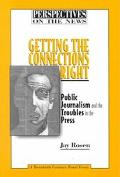 Getting the Connections Right Public Journalism and the Troubles in the Press