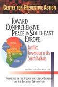 Toward Comprehensive Peace in Southeast Europe Conflict Prevention in the South Balkans  Rep...