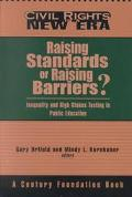 Raising Standards or Raising Barriers?: Inequality and High-Stakes Testing in Public Education