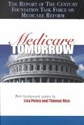 Medicare Tomorrow The Report of the Century Foundation Task Force on Medicare Reform