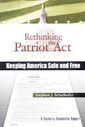 Rethinking the Patriot Act Keeping America Safe And Free