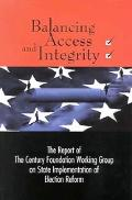 Balancing Access And Integrity The Report of the Century Foundation Working Group