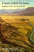 Society to Match the Scenery Personal Visions of the Future of the American West