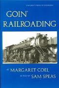 Goin' Railroading Two Generations of Colorado Stories