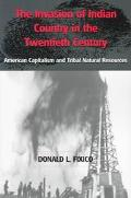 Invasion of Indian Country in the Twentieth Century American Capitalism and Tribal Natural R...