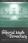 From Imperial Myth to Democracy Japan's Two Constitutions, 1889-2002
