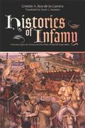 Histories of Infamy Francisco Lopez De G=mara And the Ethics of Spanish Imperialism