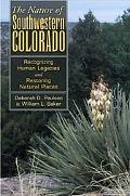 NATURE OF SOUTHWESTERN COLORADO Recognizing Human Legacies And Restoring Natural Places
