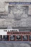 The Lords of Lambityeco: Political Evolution in the Valley of Oaxaca During the Xoo Phase (M...