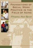 Foundations of Social Work in the Field of Aging: A Competency-Based Approach
