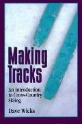 Making Tracks An Introduction to Cross-Country Skiing