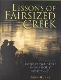 Lessons of Fairsized Creek 12 Ways to Catch More Trout on the Fly