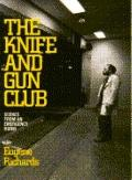 Knife and Gun Club: Scenes from an Emergency Room