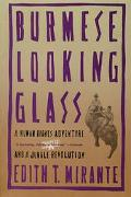 Burmese Looking Glass A Human Rights Adventure and a Jungle Revolution
