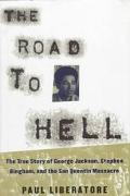 Road to Hell: The True Story of George Jackson, Stephen Bingham and the San Quentin Massacre