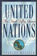 United Nations The First Fifty Years