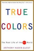 True Colors The Real Life of the Art World