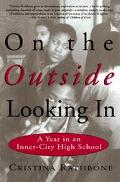 On the Outside Looking in A Year in an Inner-City High School